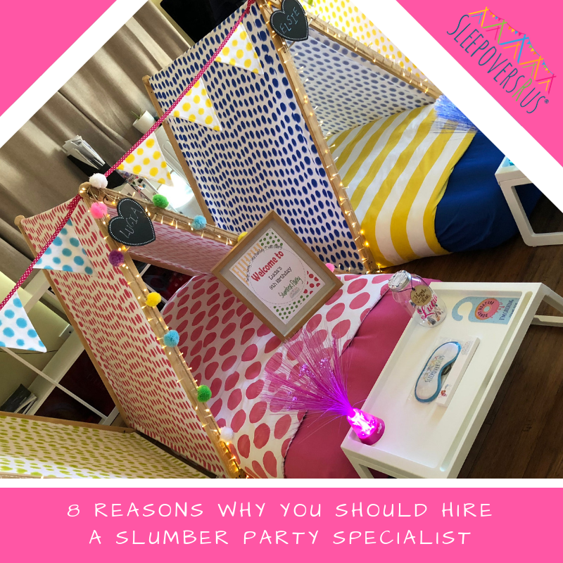8 Reasons Why You Should Hire a Slumber Party Specialist