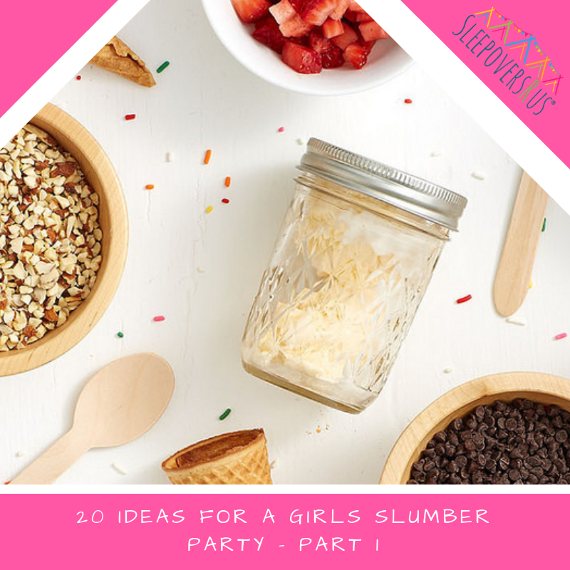 20 Ideas For A Girls' Slumber Party
