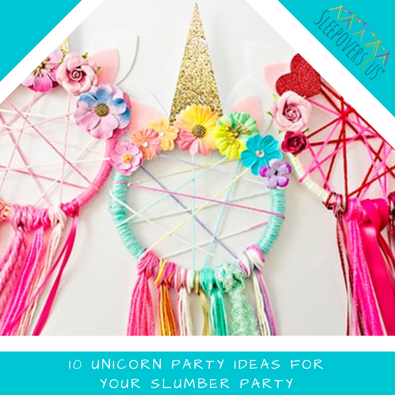 10 Unicorn Party Ideas For Your Slumber Party